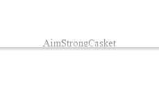 Aim Strong Casket
